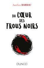 Download this eBook Au coeur des trous noirs
