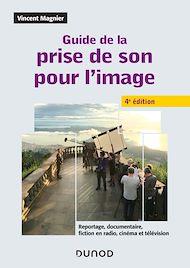 Téléchargez le livre :  Guide de la prise de son pour l'image - 4e éd.