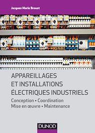 Téléchargez le livre :  Appareillages et installations électriques industriels