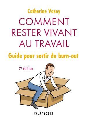 Téléchargez le livre :  Comment rester vivant au travail - 2e éd.