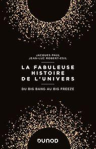 Téléchargez le livre :  La fabuleuse histoire de l'Univers