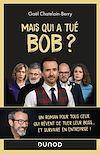 Télécharger le livre : Mais qui a tué Bob ?