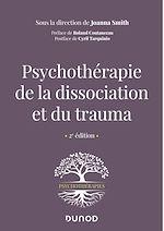 Download this eBook Psychothérapie de la dissociation et du trauma - 2e éd.