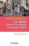 Télécharger le livre :  Le désir - Prépas commerciales Concours 2020