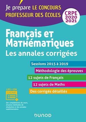 Téléchargez le livre :  Français et mathématiques - Toutes les annales corrigées - CRPE 2020 - Sessions 2016 à 2019