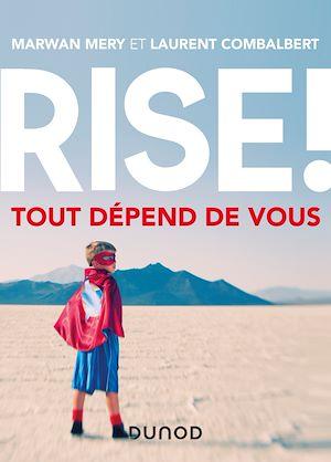 Téléchargez le livre :  Rise ! Tout dépend de vous