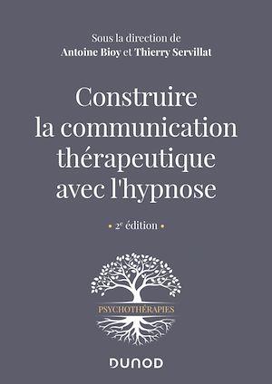 Téléchargez le livre :  Construire la communication thérapeutique avec l'hypnose