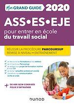 Téléchargez le livre :  Mon Grand Guide pour entrer en école du travail social - ASS, ES, EJE - 2020
