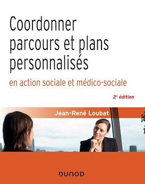 Téléchargez le livre :  Coordonner parcours et plans personnalisés en action sociale et médico-sociale - 2e éd.