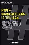 Télécharger le livre :  Hyper-manufacturing : l'après lean