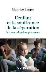 Téléchargez le livre :  L'enfant et la souffrance de la séparation