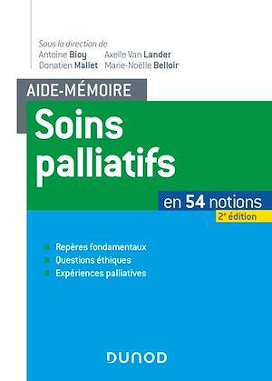 Téléchargez le livre :  Aide-mémoire soins palliatifs - 2e éd. - En 54 notions. Repères fondamentaux, questions éthiques, ex
