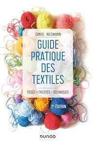 Téléchargez le livre :  Guide pratique des textiles - 2e éd.