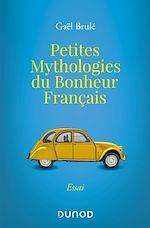 Téléchargez le livre :  Petites mythologies du bonheur français