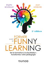 Téléchargez le livre :  Former avec le funny learning - 2e éd.