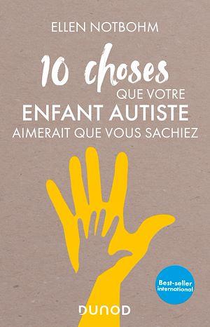 Téléchargez le livre :  10 choses que votre enfant autiste aimerait que vous sachiez