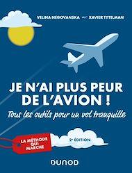 Téléchargez le livre :  Je n'ai plus peur de l'avion ! 2e éd.