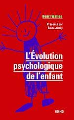 Téléchargez le livre :  L'évolution psychologique de l'enfant