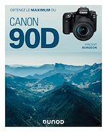 Download this eBook Obtenez le maximum du Canon EOS 90D