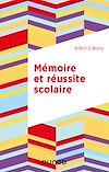 Télécharger le livre :  Mémoire et réussite scolaire - 4e éd.