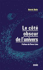 Téléchargez le livre :  Le côté obscur de l'univers