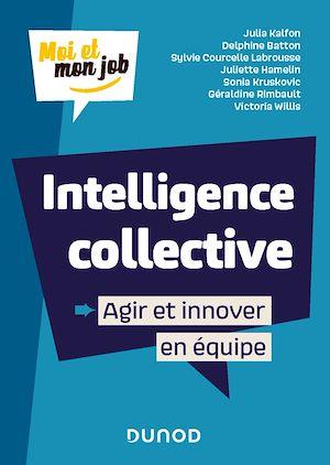 Téléchargez le livre :  Intelligence collective : Agir et innover en équipe
