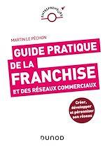 Download this eBook Guide pratique de la franchise et des réseaux commerciaux