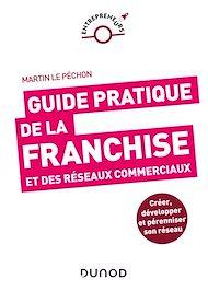 Téléchargez le livre :  Guide pratique de la franchise et des réseaux commerciaux