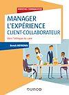 Télécharger le livre :  Manager l'expérience Client-Collaborateur - 4e éd.