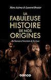 Télécharger le livre :  La fabuleuse histoire de nos origines