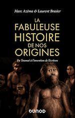 Téléchargez le livre :  La fabuleuse histoire de nos origines
