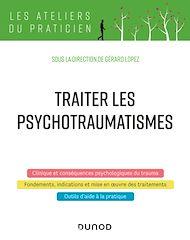 Téléchargez le livre :  Traiter les psychotraumatismes