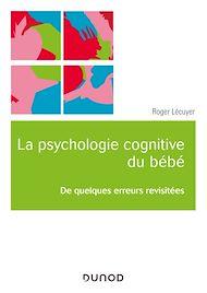 Téléchargez le livre :  La psychologie cognitive du bébé