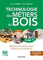 Téléchargez le livre :  Technologie des métiers du bois - Tome 1 - 3e éd.