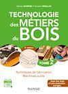 Télécharger le livre :  Technologie des métiers du bois - Tome 2 - 3e éd.