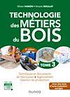 Télécharger le livre :  Technologie des métiers du bois - Tome 3 - 3e éd.