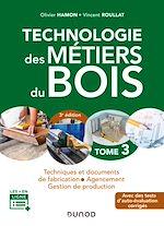 Téléchargez le livre :  Technologie des métiers du bois - Tome 3 - 3e éd.