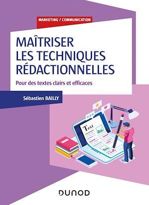 Téléchargez le livre :  Maîtriser les techniques rédactionnelles - Pour des écrits clairs, positifs et efficaces