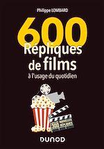 Download this eBook 600 répliques de films à l'usage du quotidien - 2e éd.