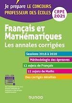 Téléchargez le livre :  Français et mathématiques - Les annales corrigées - CRPE 2021