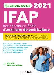 Téléchargez le livre :  Mon Grand Guide IFAP 2021 pour entrer en école d'Auxiliaire de puériculture
