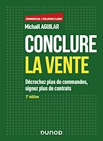Download this eBook Conclure la vente - 2e éd.