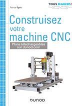 Téléchargez le livre :  Construisez votre machine CNC