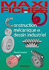 Télécharger le livre :  Maxi fiches - Construction mécanique et de dessin industriel