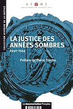 Téléchargez le livre :  La justice des années sombres : 1940-1944
