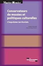 Téléchargez le livre :  Conservateurs de musées et politiques culturelles
