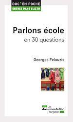 Téléchargez le livre :  Parlons école en 30 questions