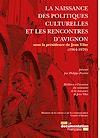 Télécharger le livre :  La naissance des politiques culturelles et les rencontres d'Avignon