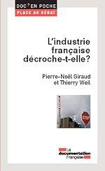 Téléchargez le livre :  L'industrie française décroche-t-elle ?