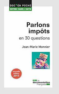 Téléchargez le livre :  Parlons impôts en 30 questions